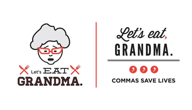 Let's eat grandma | Let's eat, Grandma. Commas save lives.