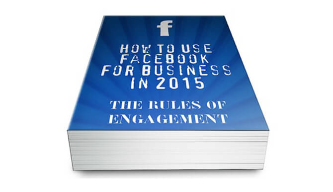 How to use Facebook for business in 2015, the rules of engagement book
