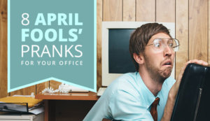 8 April Fools' Day Pranks for Your Office