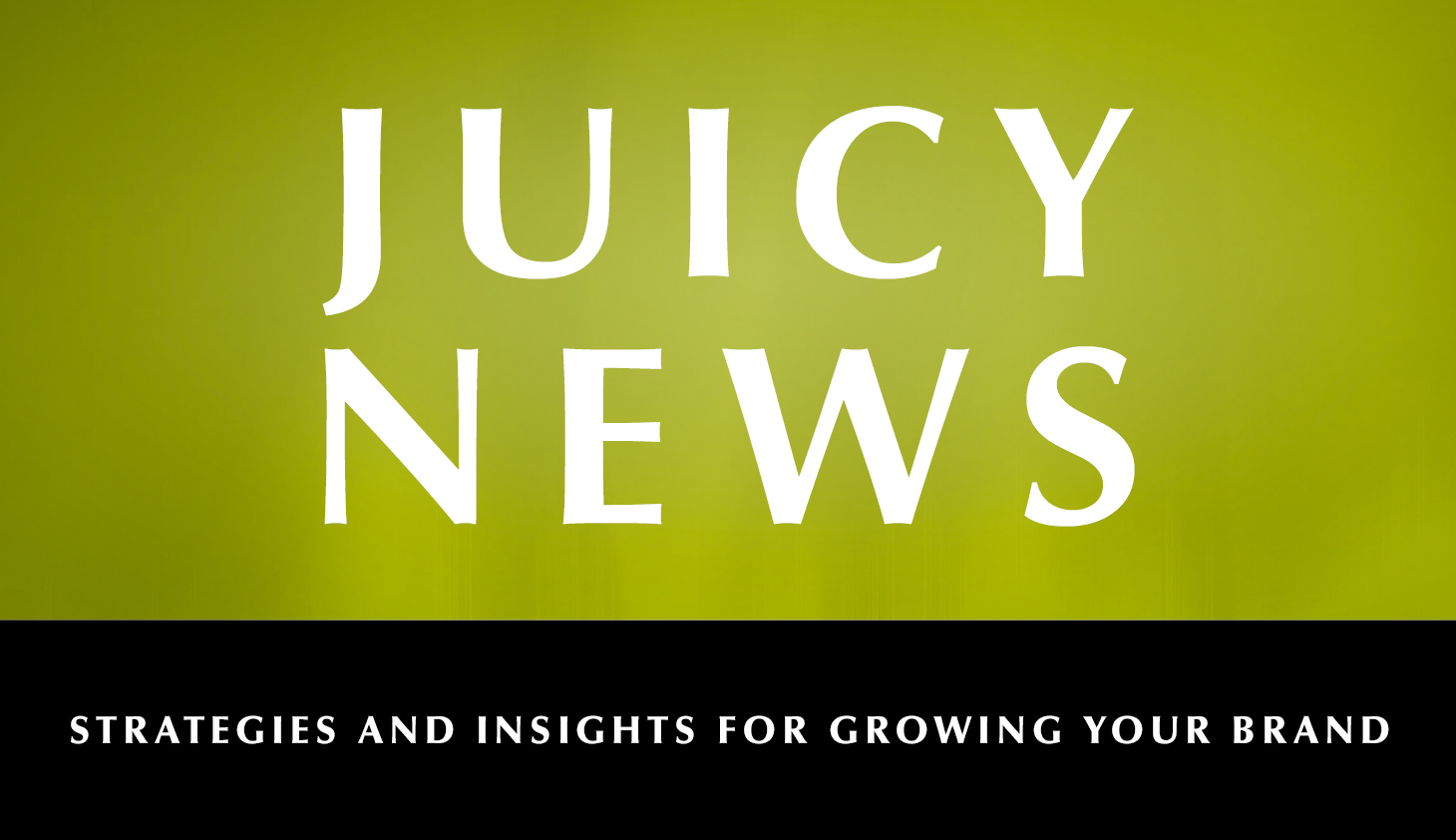 Marketing newsletter - Juicy News