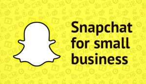 Snapchat's Advertising Options for Small Business