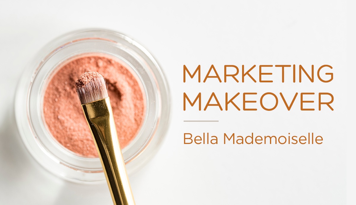 marketing makeover for Bella Mademoiselle