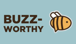 how to make your brand buzz-worthy